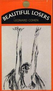 Leonard Cohen, Beautiful Losers (McClelland & Stewart 1966).