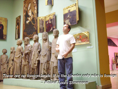 """There are no foreign lands. It is the traveler only who is foreign."""" – Robert Louis Stevenson"""