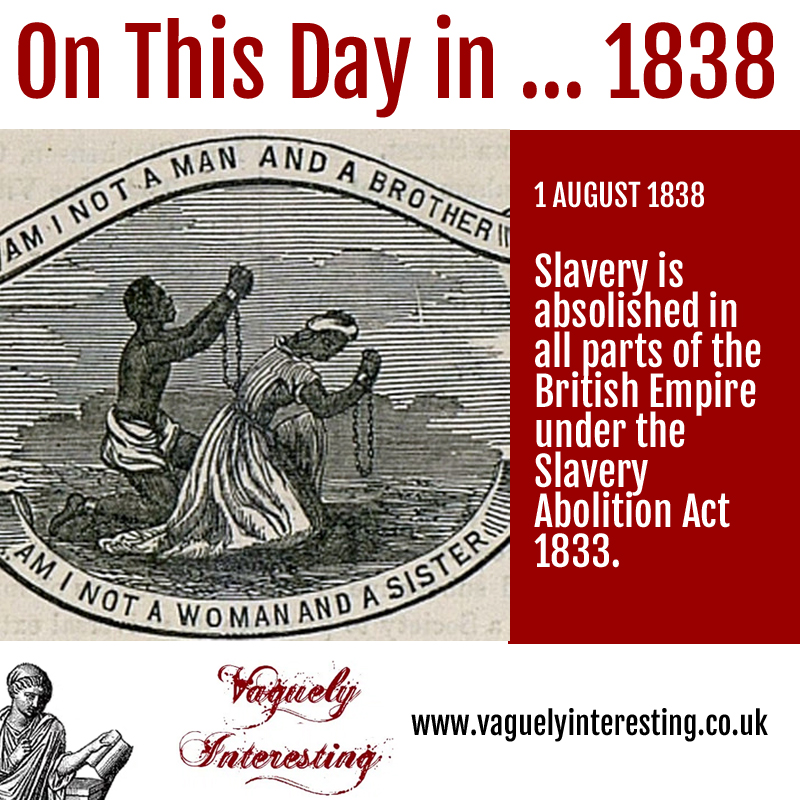 On this day 01 08 1838 Abolition of slavery in the British Empire