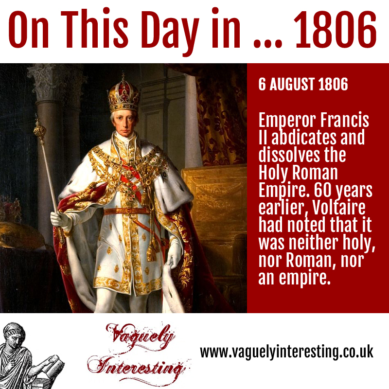 06 08 1806 On this day End of the Holy Roman Empire