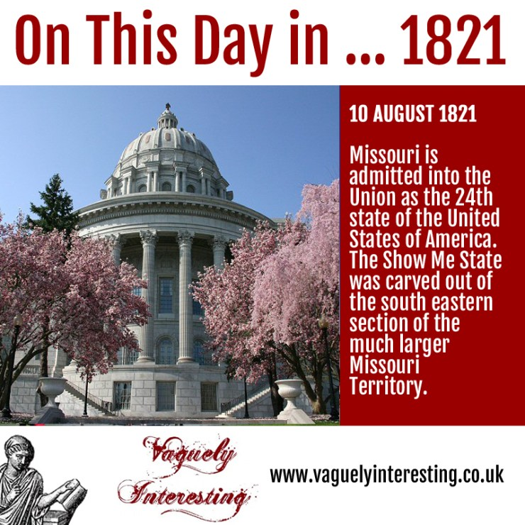 10 08 1782 On this day Missouri admitted as the 24th state of the USA