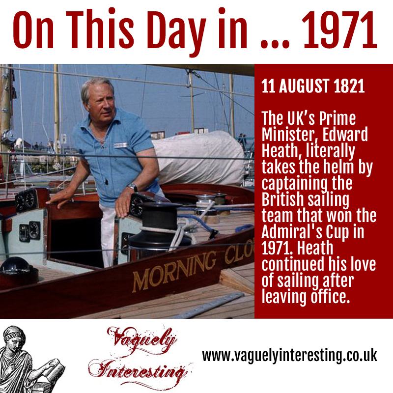 11 08 1821 On this day Edward Heath captains the winning Admiral Cup
