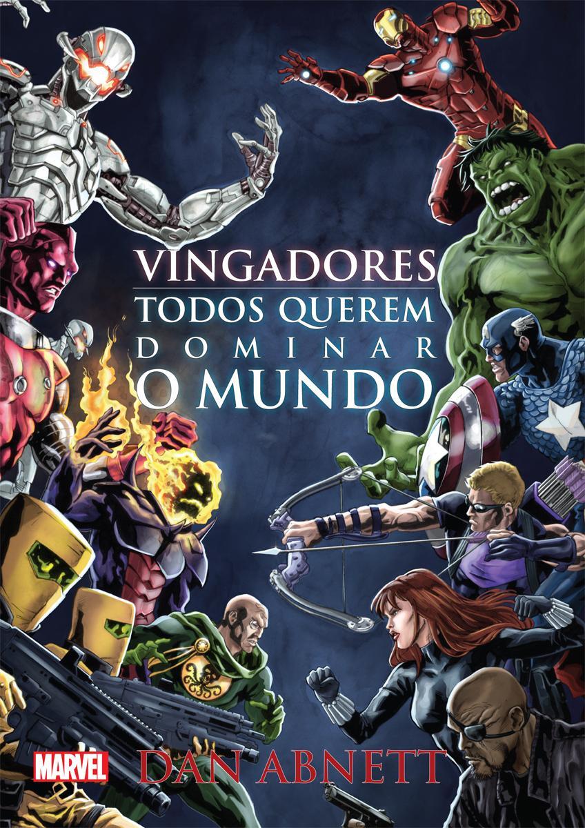 'Vingadores: Todos querem dominar o mundo' de Dan Abnett / Divulgação
