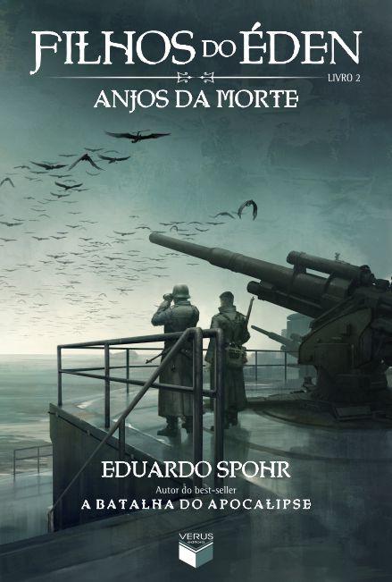 'Filhos do Éden - Anjos da Morte - Livro 2', de Eduardo Spohr / Divulgação