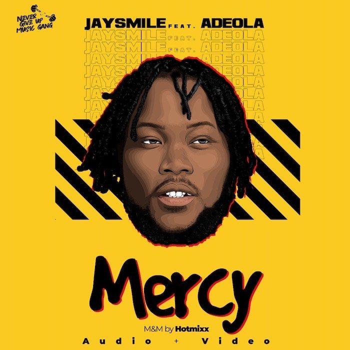 Jaysmile Ft. Adeola – Mercy