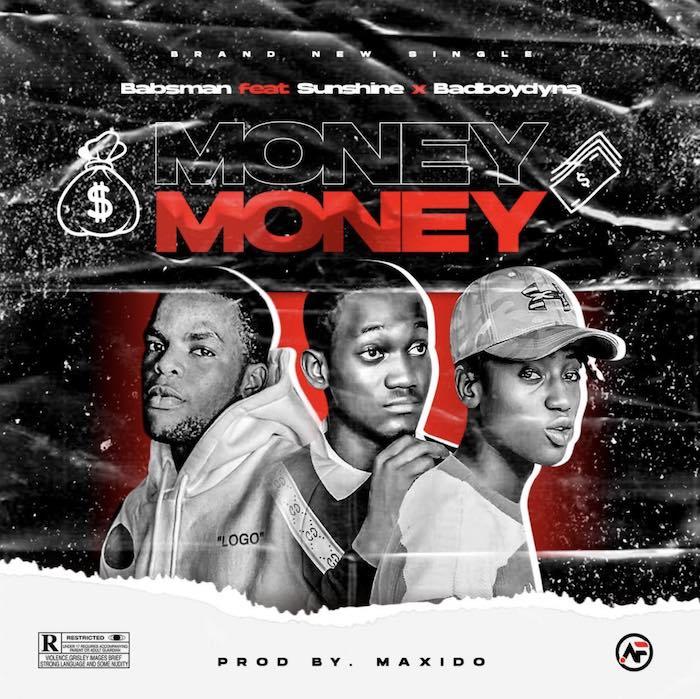Babsman Ft. Sunshine x Badboydyna – Money