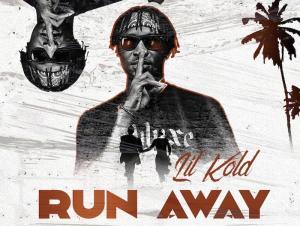 Lil Khold – Run Away