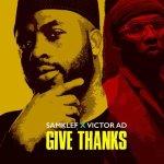 Samklef ft. Victor AD – Give Thanks Lyrics