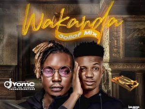DJ Yomc Ft. Olakira – Wakanda Jollof Mix