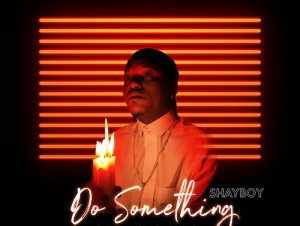 Shayboy – Do Something