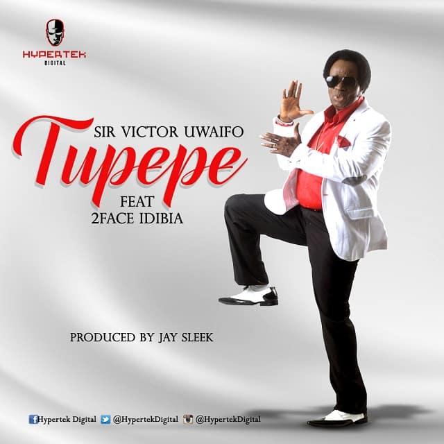 Sir Victor Uwaifo – Tupepe ft. 2face Idibia