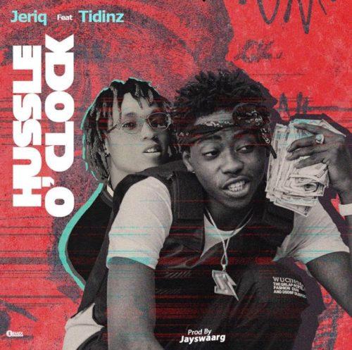 """Jeriq – """"Hussle O'Clock"""" ft. Tidinz"""