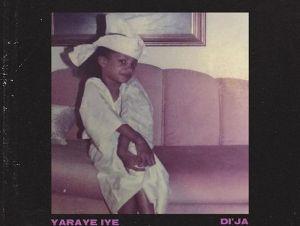 Di'Ja – Yaraye Iye