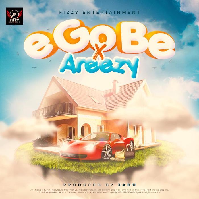 Ijoba Fizzy Ft. Areezy – E Go Be