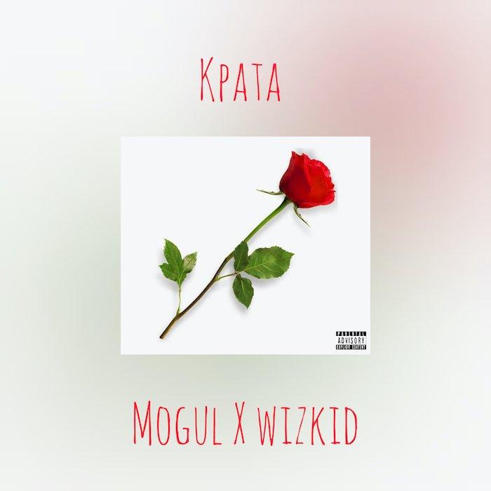 Mogul X Wizkid – Kpata