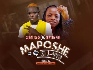Sugar Rash Ft. Destiny Boy – Maposhe Si Lappy
