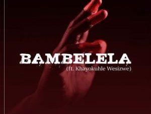 Brandon Da Vocalist – Bambelela Ft. Khayokuhle Wesizwe