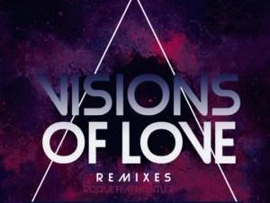Roque & Nontu X – Visions Of Love (Tholo Mashika & Doza Soulful Mix)