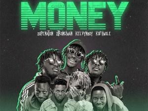 TubhaniMuzik – Money Ft. KelvynBoy, DopeNation, Kofi Mole, Strongman
