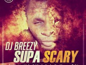 DJ Breezy ft. Shatta Wale, D-Black, Sarkodie, Mugeez, E.L – Supa Scary