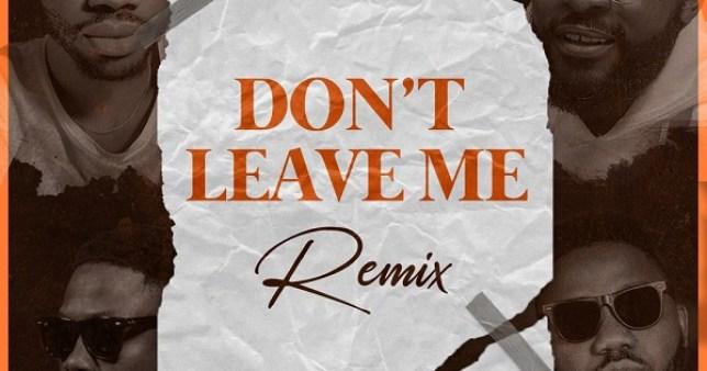 Josh2funny ft Falz, Vector & Magnito – Don't Leave Me (Remix)
