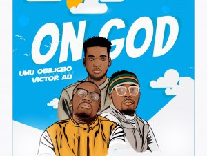 Umu obiligbo ft Victor ad – On God