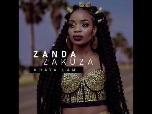 Zanda Zakuza – Khaya Lam Ft. Master KG, Prince Benza