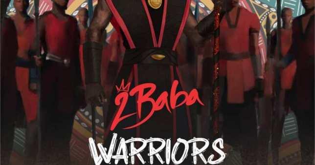 2Baba – Warriors (Album)
