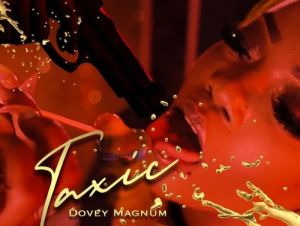 Dovey Magnum – Taxic (Prod by Jr Recordz)