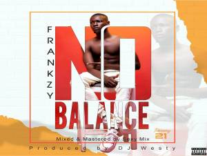 Frankzy – No Balance