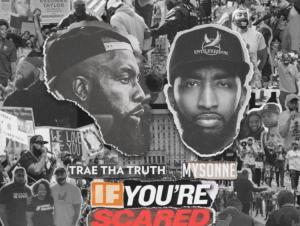 Trae Tha Truth & Mysonne – BLM