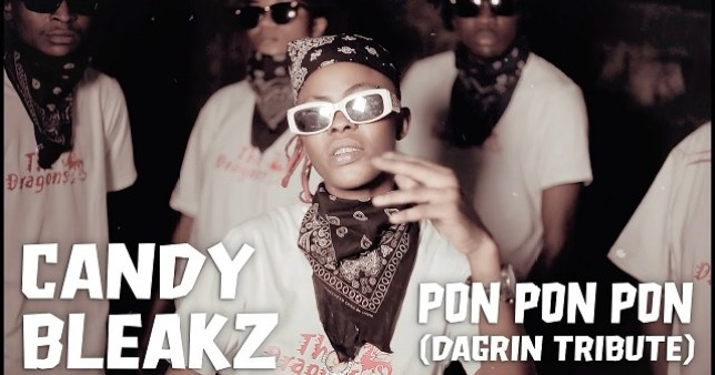 Candy Bleakz Pon Pon Pon DaGrin Tribute 1