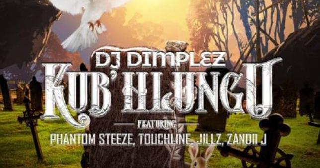 DJ Dimplez KubHlungu Ft Phantom Steeze Touchline Jillz Zandii J 1