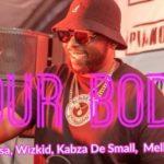 DJ Maphorisa Your Body Feat Wizkid Kabza De Small Mellow Sleazy 1