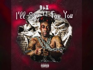 Dax Ill Say It For You 1