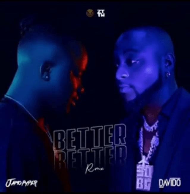 Jamopyper Better Better Remix Ft Davido Free Mp3 Download 1