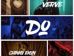 Verve – Do Ft Chinko Ekun