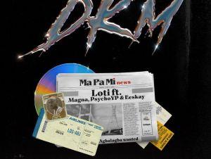 loti 22dkm ma pa mi22 featuring magna psychoyp eeskay