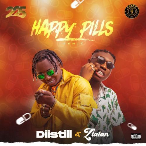 Diistill Happy Pills Remix Ft Zlatan 1