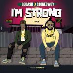 Squash Im Strong ft Stonebwoy