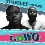 Timiclef Lowo Remix Ft Skales 1