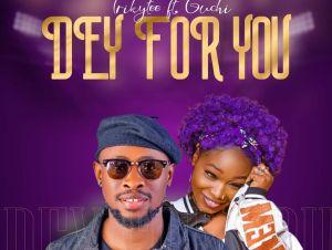 Trikytee – Dey For You ft Guchi 1