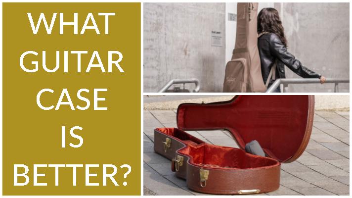 Hard or soft guitar case?