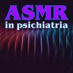 asmr-in-psichiatria