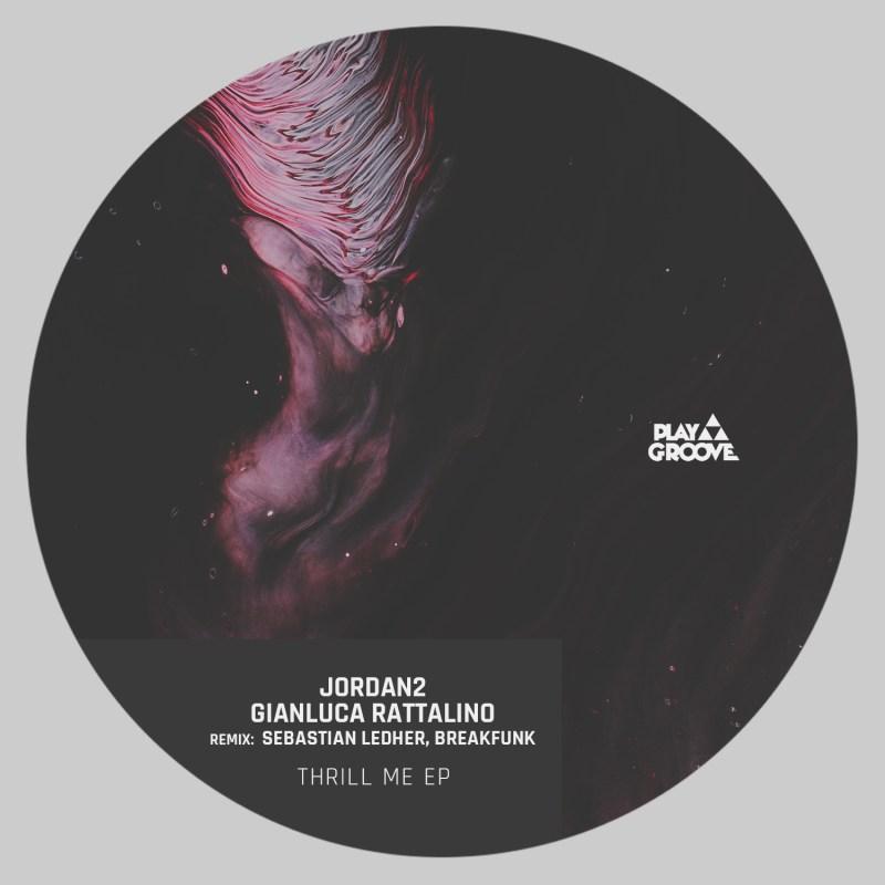 Los ingleses JORDAN² junto al italiano GIANLUCA RATTALINO presentan el Play Groove Recordings 211 titulado THRILL ME EP, incluyendo remix de SEBASTIAN LEDHER y  BREAKFUNK.