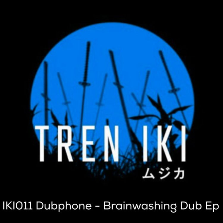 The Romanian artist based in Spain, DUBPHONE releases the powerful BRAINWASHING DUB EP, under the catalog No. 011 of the Tenerife label, TREN IKI.