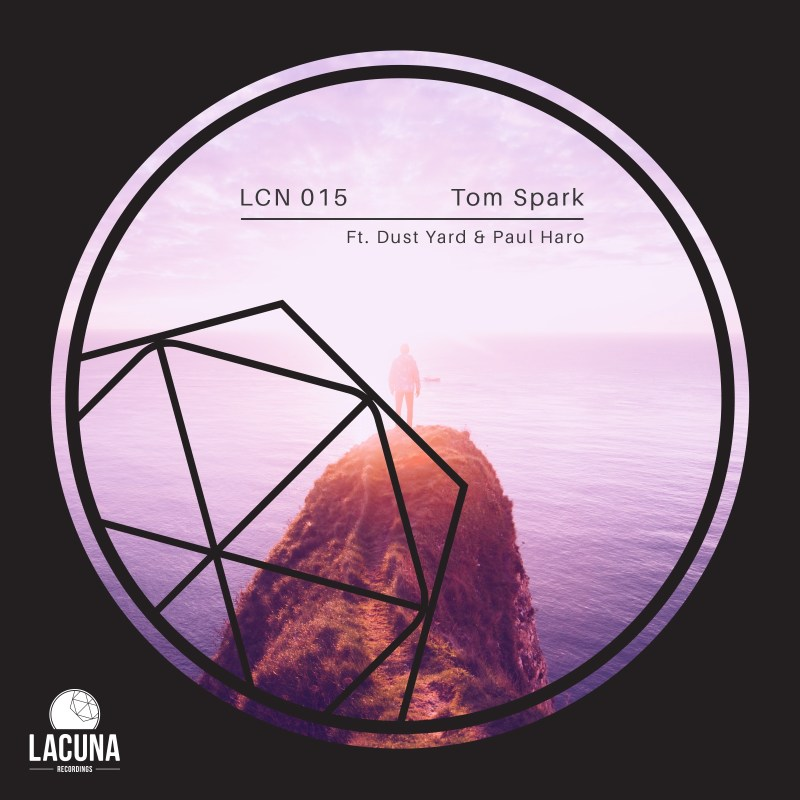 Lacuna Recordings premieres the new reference LCN 015, led by UK artist Tom Spark plus remixes by Paul Haro and Dust Yard.