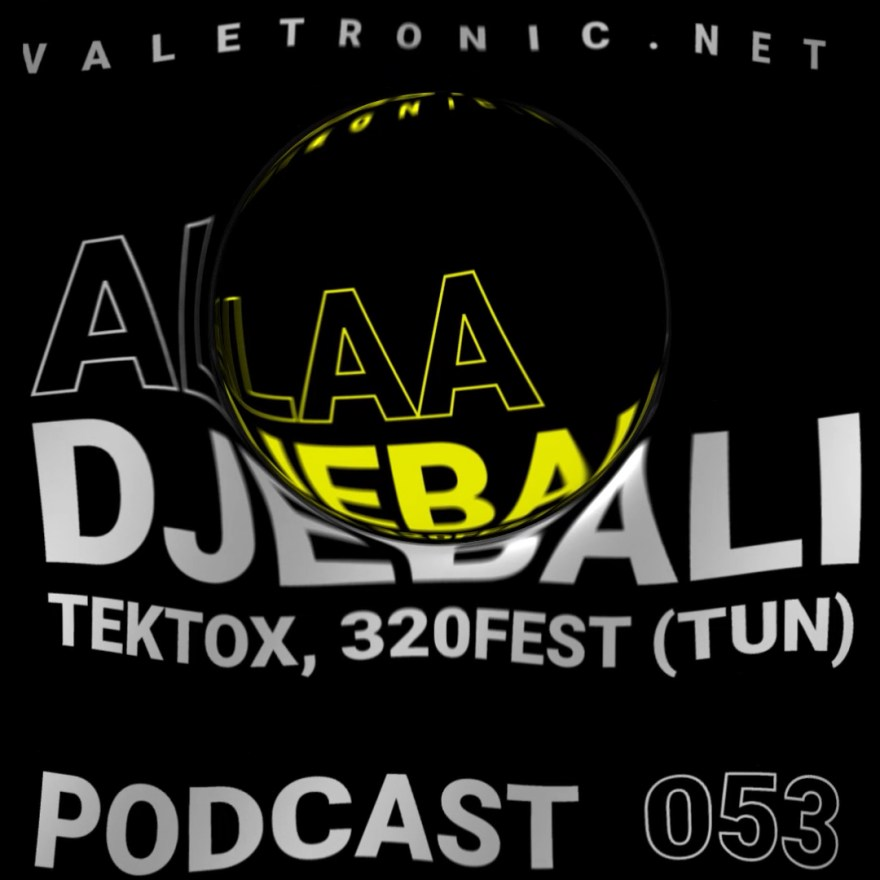 We open August with the new and powerful Valetronic Podcast 053, led by the Tunisian artist, Alaa Djebali.
