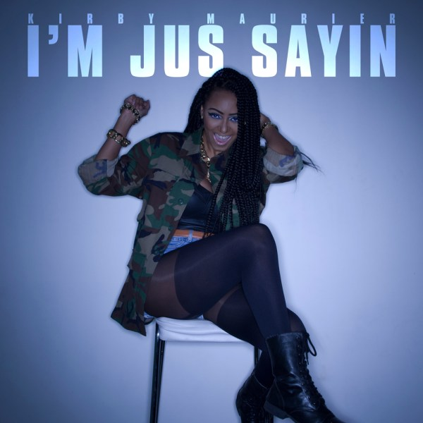 Kirby Maurier - I'm Jus Sayin [Cover]