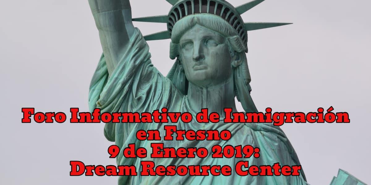 Foro Informativo de Inmigración en Fresno 9 de Enero 2019
